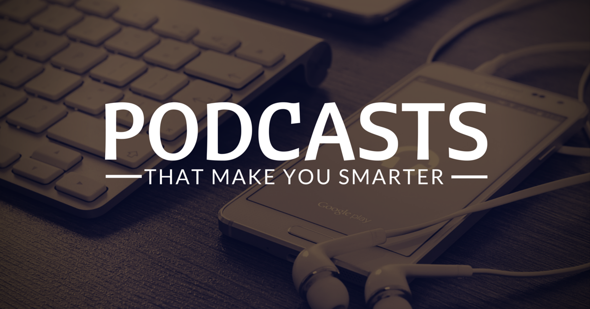 podcasts-that-make-you-smarter