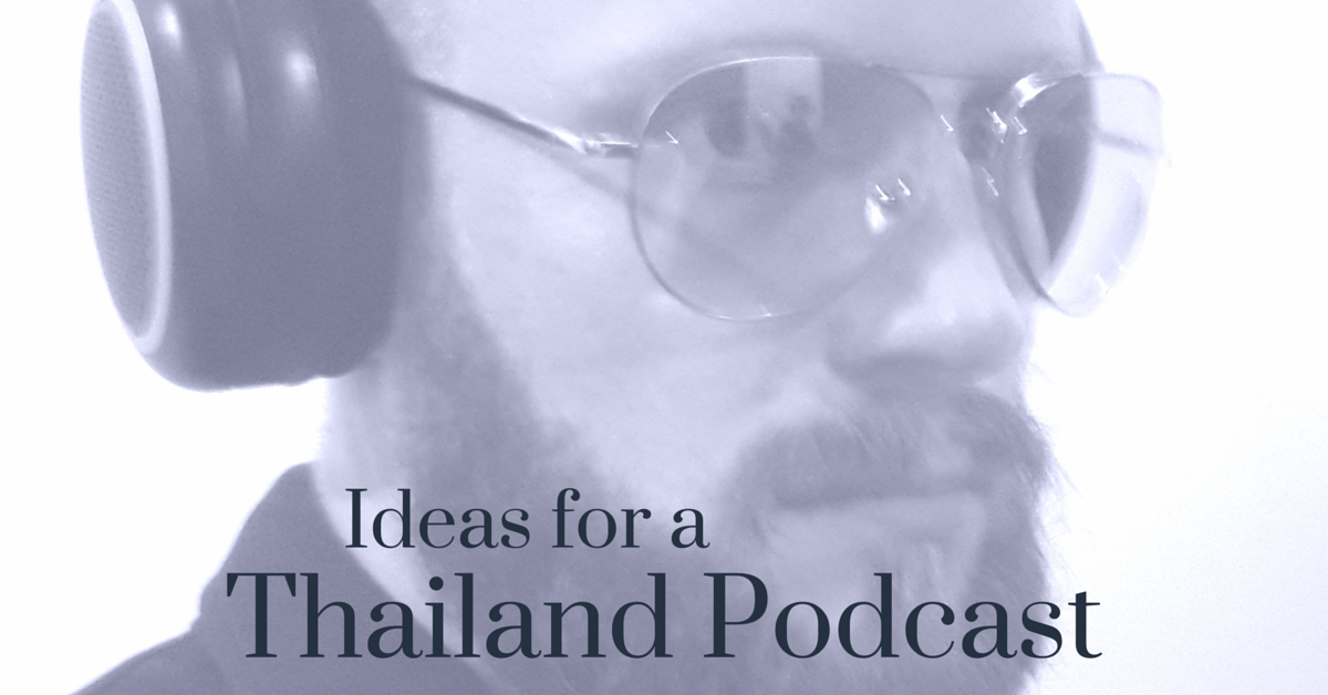 thailand-podcast-ideas
